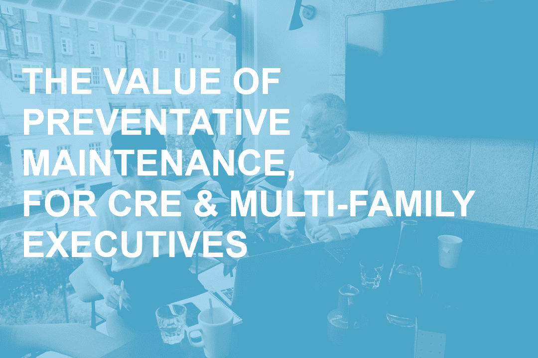 The Value of Preventative HVAC Maintenance for Multi-family and Commercial Real Estate Executives Blog Post Header