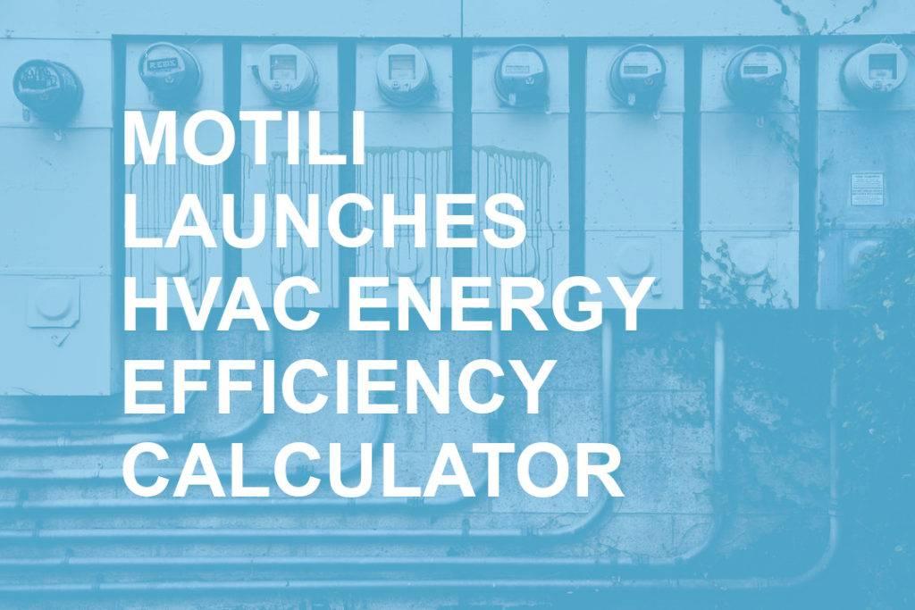 MOTILI LAUNCHES HVAC ENERGY TOOL