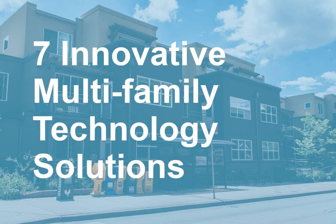 7 Innovative Multi-family Technology Solutions Blog Post Header