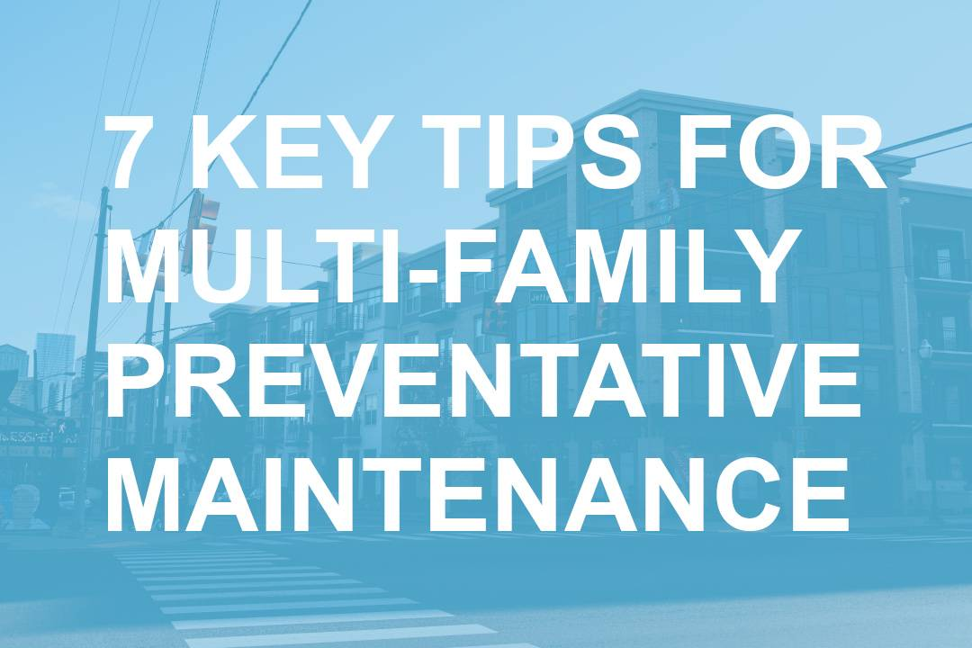 7 Key Tips for Multi-Family Preventative Maintenance
