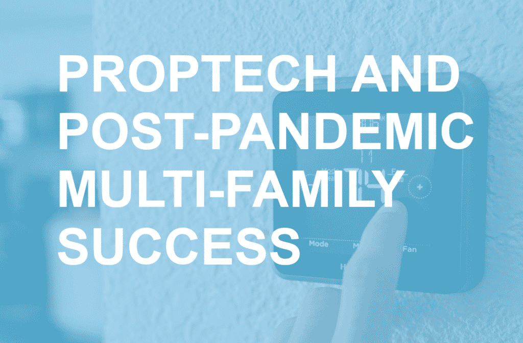 PropTech Addresses Challenges of Post-Pandemic Multi-Family Real Estate Market