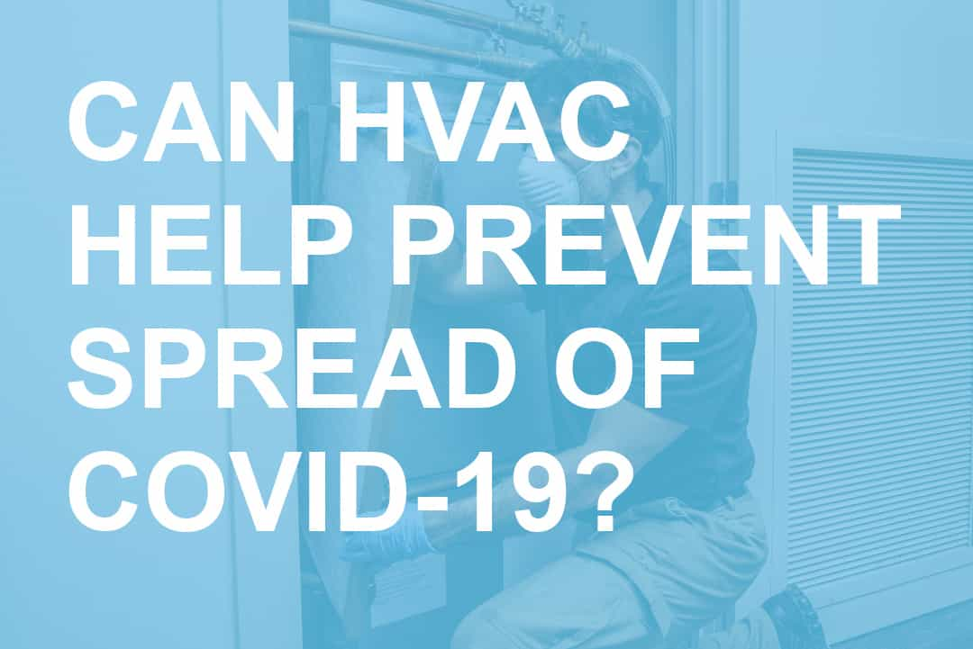 Can HVAC Systems Help Prevent Spread of COVID-19 Blog Post Header