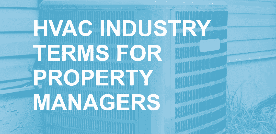 20 HVAC Industry Terms for Multifamily, Commercial, and Singlefamily Property Managers