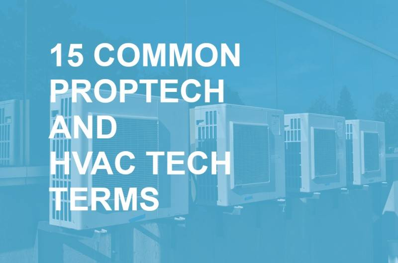 15 Common PropTech and HVAC Tech Terms Explained